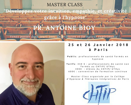 http://www.formation-hypnose.com/agenda/Master-Class-Pr-Antoine-BIOY-Janvier-2018-Developpez-votre-intuition-empathie-et-creativite-grace-a-l-hypnose_ae524969.html