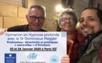Formation exceptionnelle Hypnose Profonde et Directivité avec le Dr Dominique MEGGLE