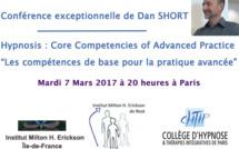 Hypnose : les compétences de base pour la pratique avancée. Conférence de Dan Short à Paris!